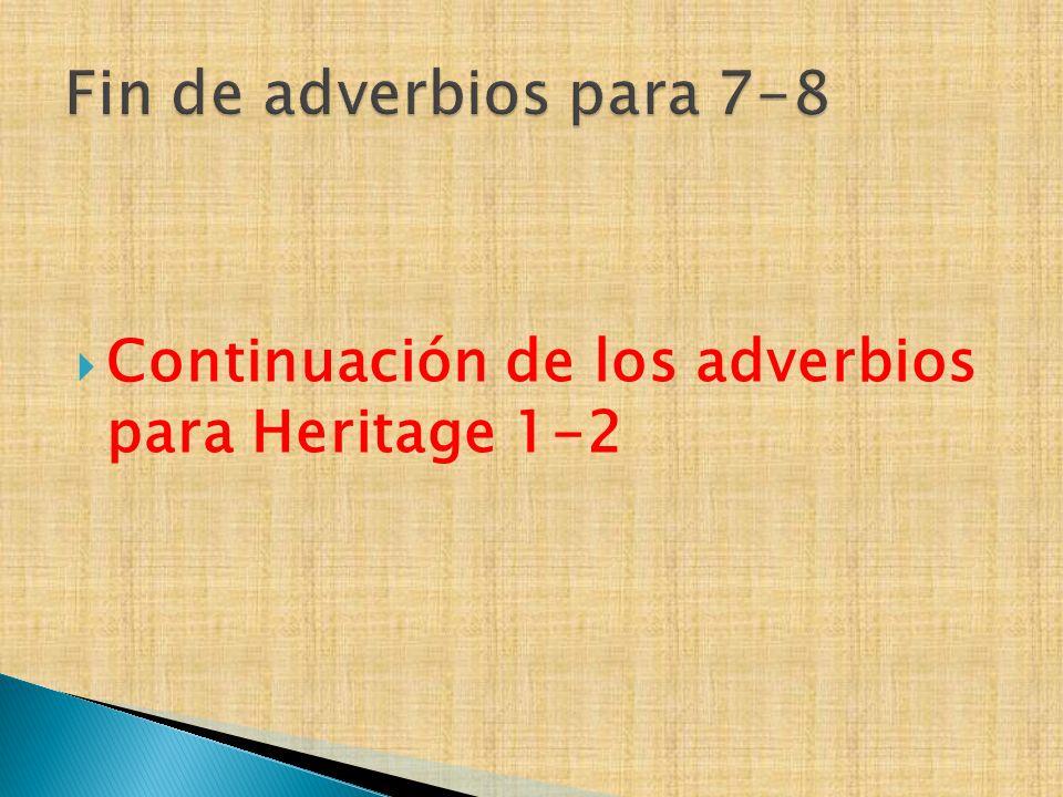 Continuación de los adverbios para Heritage 1-2