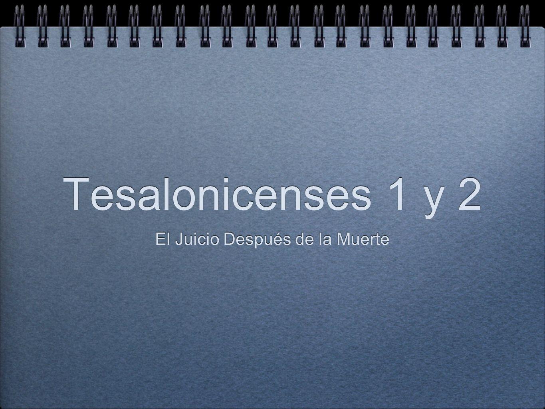 Tesalonicenses 1 y 2 El Juicio Después de la Muerte