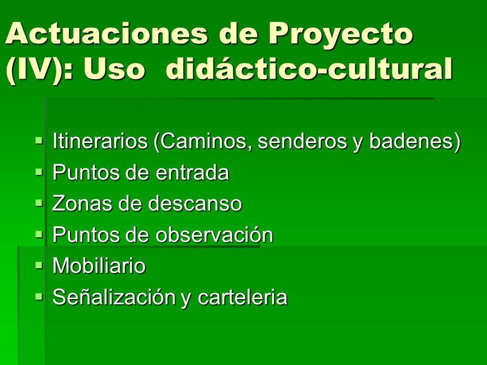 Actuaciones de Proyecto (IV): Uso didáctico-cultural Itinerarios (Caminos, senderos y badenes) Itinerarios (Caminos, senderos y badenes) Puntos de ent