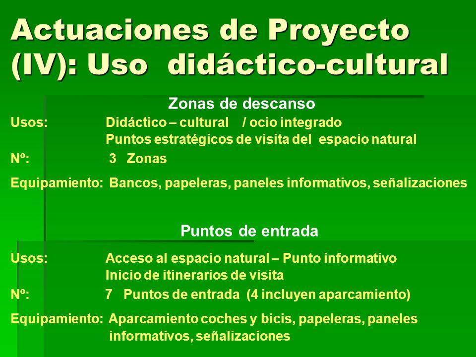 Actuaciones de Proyecto (IV): Uso didáctico-cultural Zonas de descanso Usos: Didáctico – cultural / ocio integrado Puntos estratégicos de visita del e