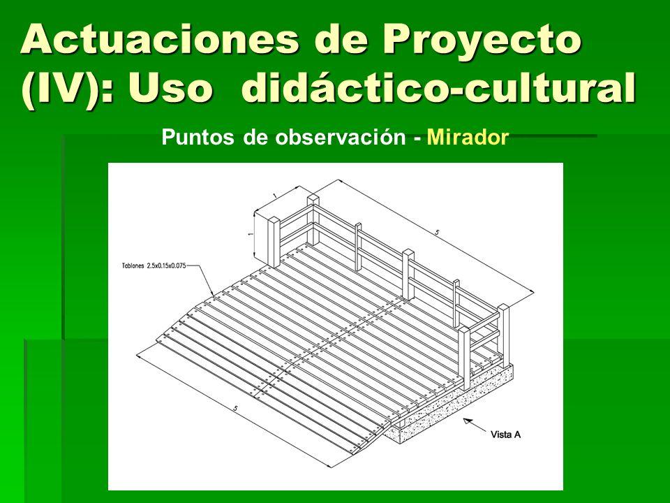 Actuaciones de Proyecto (IV): Uso didáctico-cultural Puntos de observación - Mirador