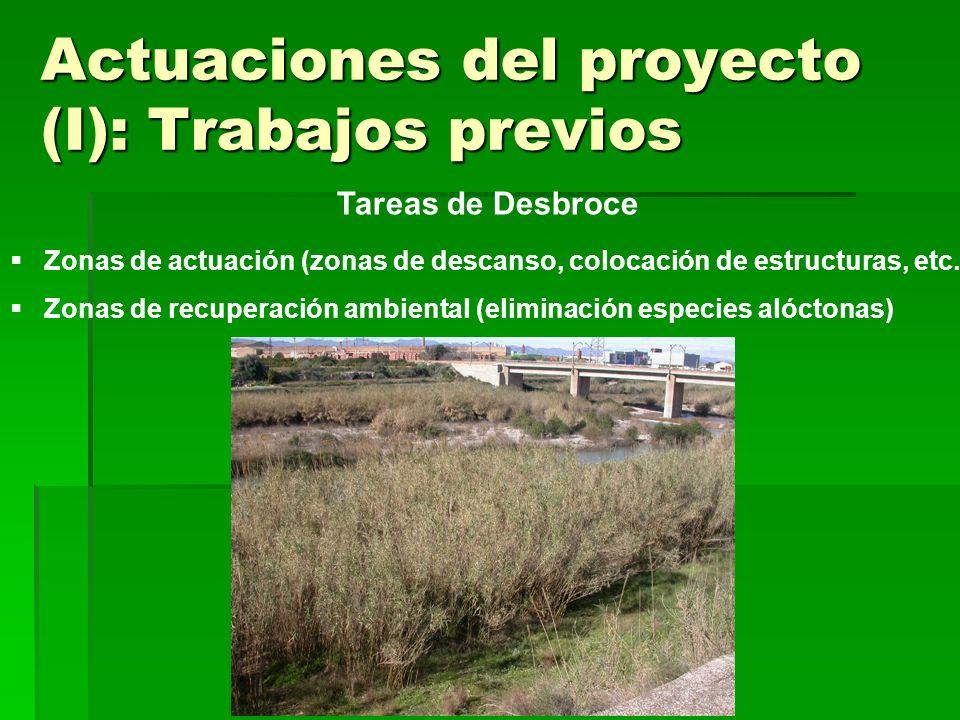 Actuaciones del proyecto (I): Trabajos previos Zonas de actuación (zonas de descanso, colocación de estructuras, etc.) Zonas de recuperación ambiental