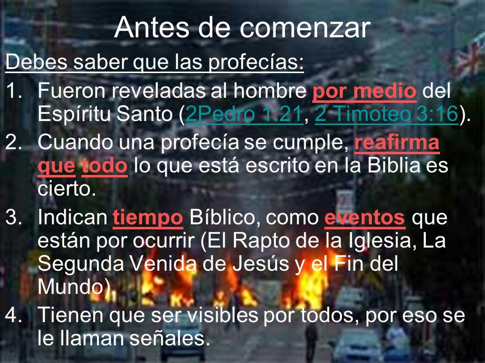 Antes de comenzar Debes saber que las profecías: 1.Fueron reveladas al hombre por medio del Espíritu Santo (2Pedro 1:21, 2 Timoteo 3:16).2Pedro 1:212
