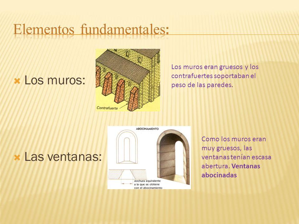 Los muros: Las ventanas: Los muros eran gruesos y los contrafuertes soportaban el peso de las paredes.