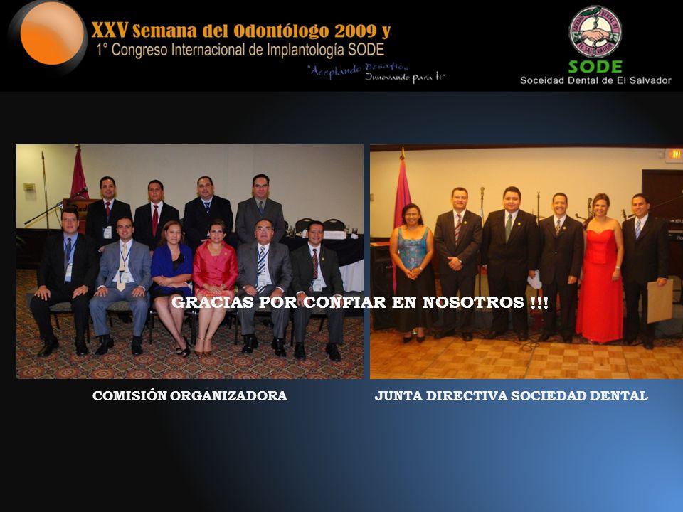 JUNTA DIRECTIVA SOCIEDAD DENTALCOMISIÓN ORGANIZADORA GRACIAS POR CONFIAR EN NOSOTROS !!!