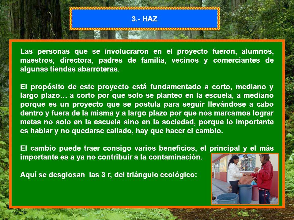 7 PROBLEMATICAS QUE AFECTAN EL ENTORN O ALIMENTACIÓN CUIDADO DEL AGUA CONVIVENCIA SOCIAL ESTRATEGIA DE LAS 3 R NECESIDADES BÁSICAS BULLING 3.- HAZ Las