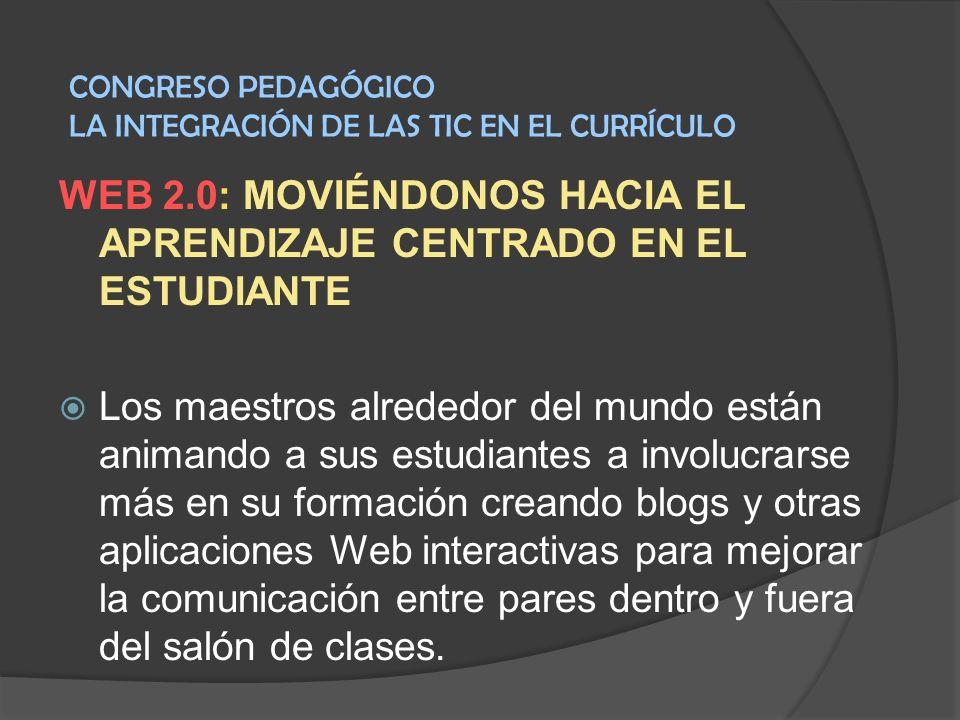 WEB 2.0: MOVIÉNDONOS HACIA EL APRENDIZAJE CENTRADO EN EL ESTUDIANTE Los maestros alrededor del mundo están animando a sus estudiantes a involucrarse m