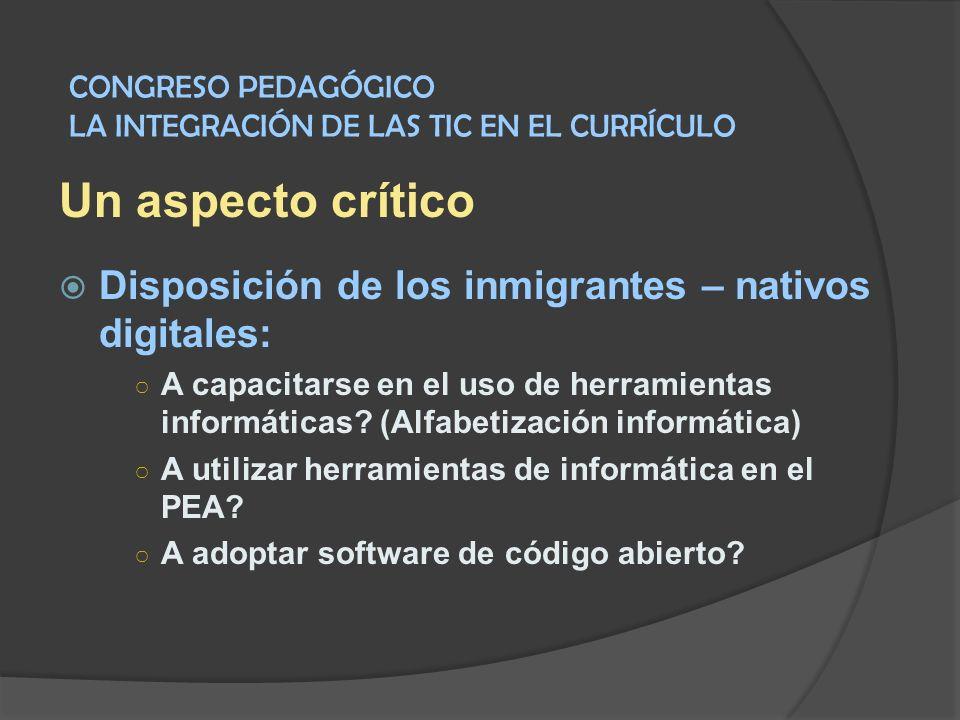 Un aspecto crítico Disposición de los inmigrantes – nativos digitales: A capacitarse en el uso de herramientas informáticas? (Alfabetización informáti