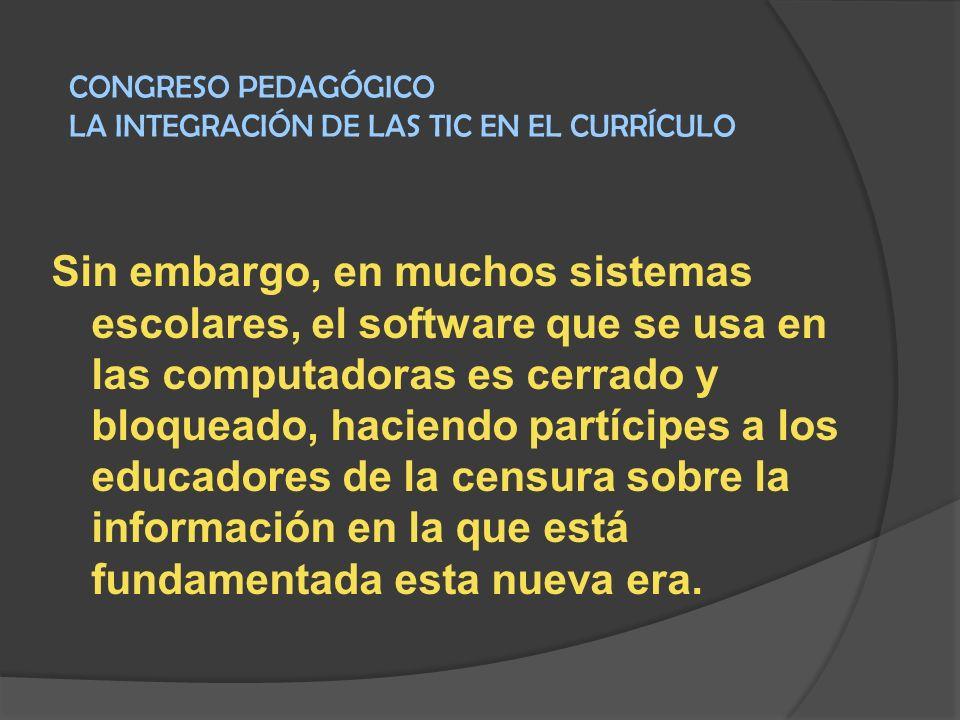 Sin embargo, en muchos sistemas escolares, el software que se usa en las computadoras es cerrado y bloqueado, haciendo partícipes a los educadores de