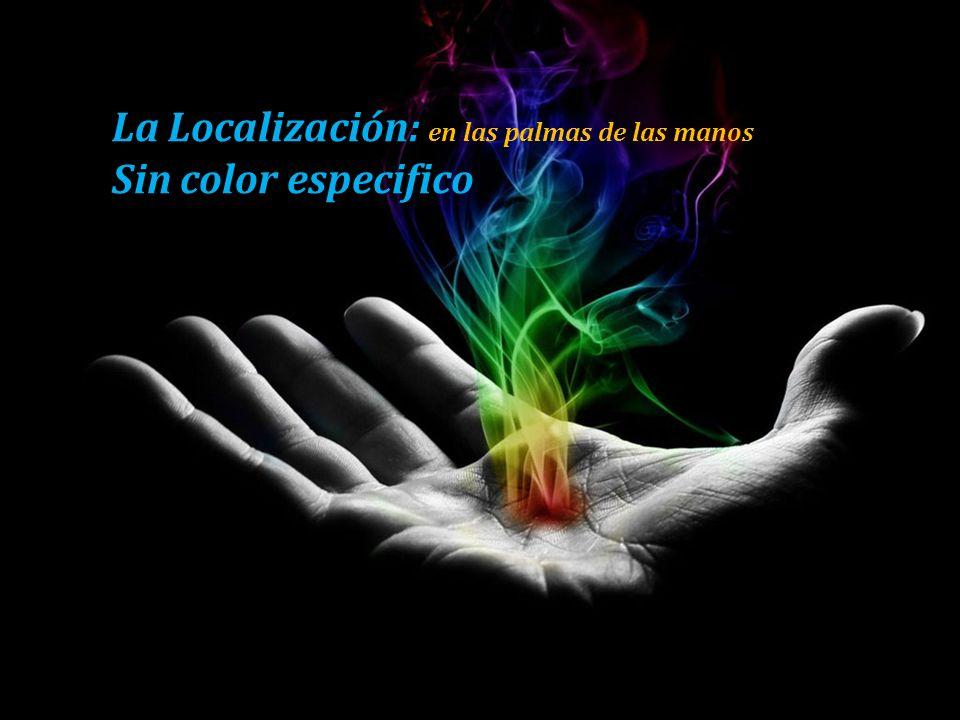 La Localización: en las palmas de las manos Sin color especifico especifico