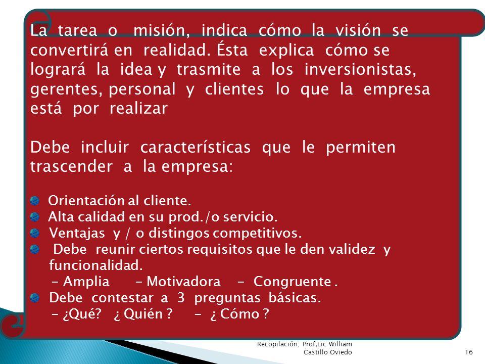 La tarea o misión, indica cómo la visión se convertirá en realidad. Ésta explica cómo se logrará la idea y trasmite a los inversionistas, gerentes, pe