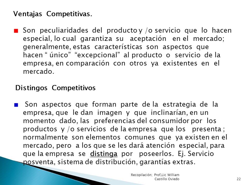 Ventajas Competitivas. Son peculiaridades del producto y /o servicio que lo hacen especial, lo cual garantiza su aceptación en el mercado; generalment