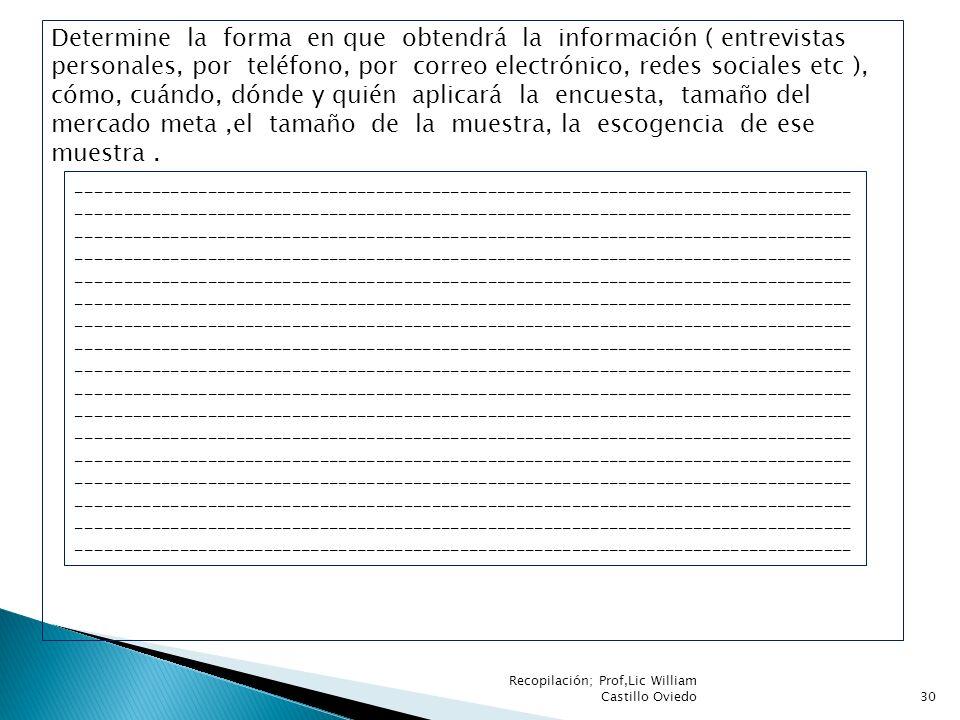 Determine la forma en que obtendrá la información ( entrevistas personales, por teléfono, por correo electrónico, redes sociales etc ), cómo, cuándo,