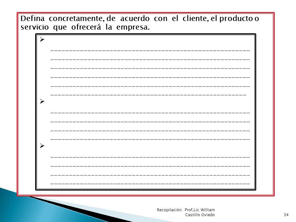 Defina concretamente, de acuerdo con el cliente, el producto o servicio que ofrecerá la empresa. _____________________________________________________
