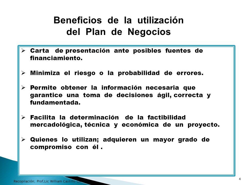 Beneficios de la utilización del Plan de Negocios Carta de presentación ante posibles fuentes de financiamiento. Minimiza el riesgo o la probabilidad