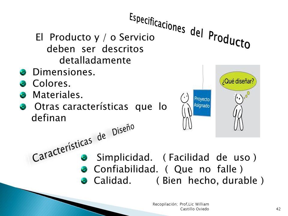 El Producto y / o Servicio deben ser descritos detalladamente Dimensiones. Colores. Materiales. Otras características que lo definan Simplicidad. ( Fa