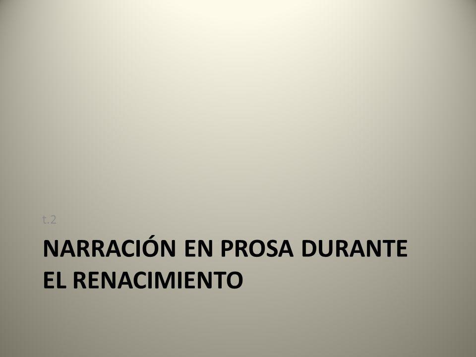 NARRACIÓN EN PROSA DURANTE EL RENACIMIENTO t.2