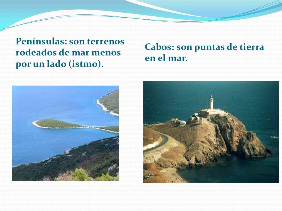 Penínsulas: son terrenos rodeados de mar menos por un lado (istmo). Cabos: son puntas de tierra en el mar.