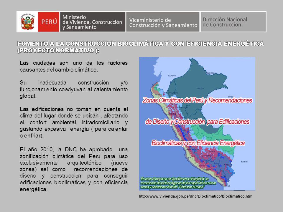 http://www.vivienda.gob.pe/dnc/Bioclimatico/bioclimatico.htm Las ciudades son uno de los factores causantes del cambio climático. Su inadecuada constr