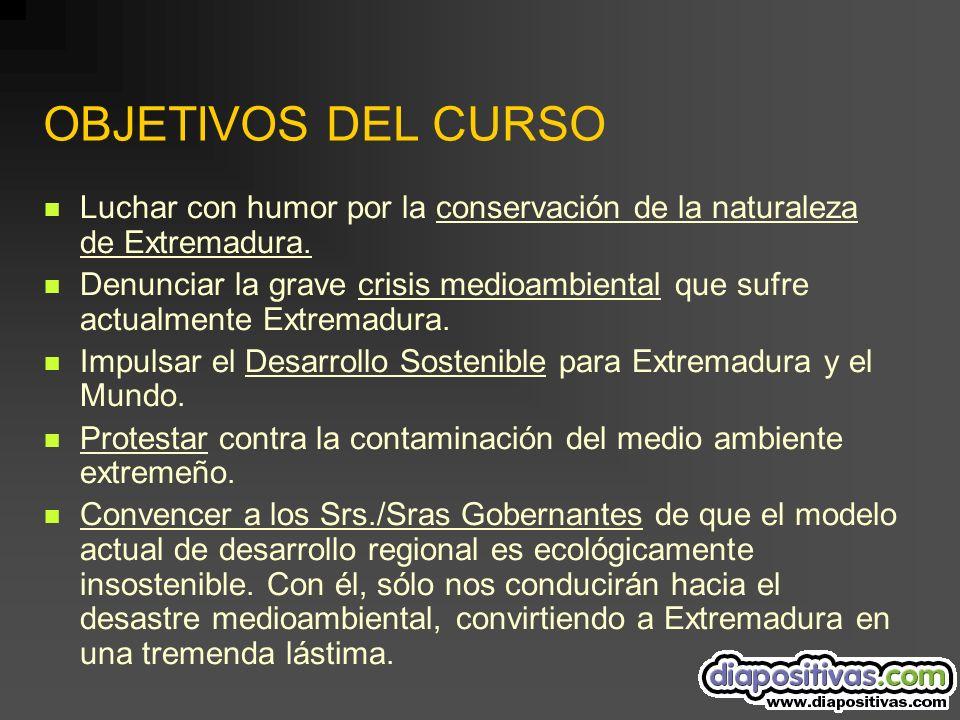 OBJETIVOS DEL CURSO Luchar con humor por la conservación de la naturaleza de Extremadura.