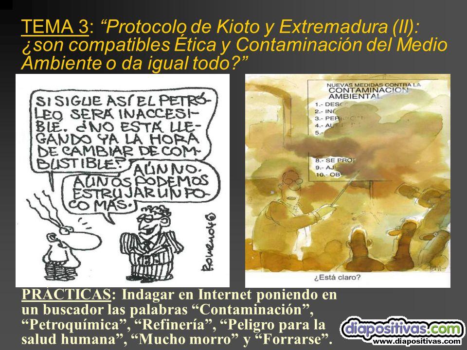 TEMA 3: Protocolo de Kioto y Extremadura (II): ¿son compatibles Ética y Contaminación del Medio Ambiente o da igual todo.