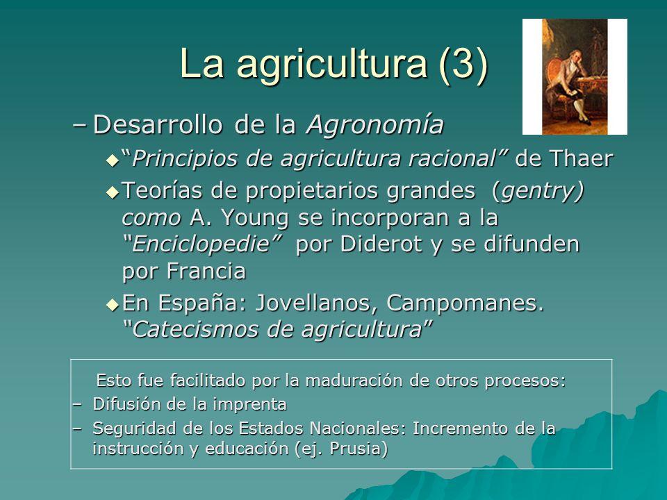 La agricultura (3) –Desarrollo de la Agronomía Principios de agricultura racional de ThaerPrincipios de agricultura racional de Thaer Teorías de propi
