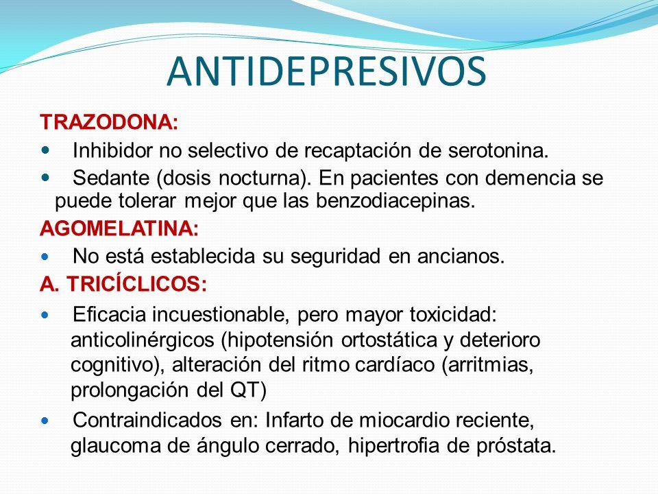 ANTIDEPRESIVOS TRAZODONA: Inhibidor no selectivo de recaptación de serotonina.
