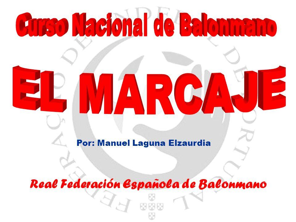 Real Federación Española de Balonmano Por: Manuel Laguna Elzaurdia