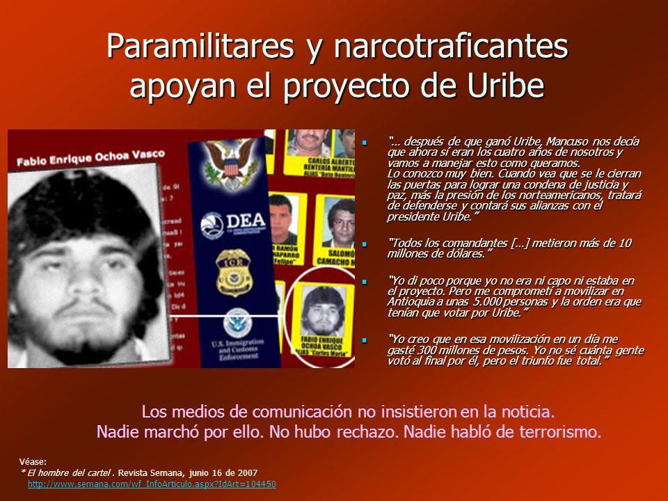 Paramilitares y narcotraficantes apoyan el proyecto de Uribe … después de que ganó Uribe, Mancuso nos decía que ahora sí eran los cuatro años de nosot