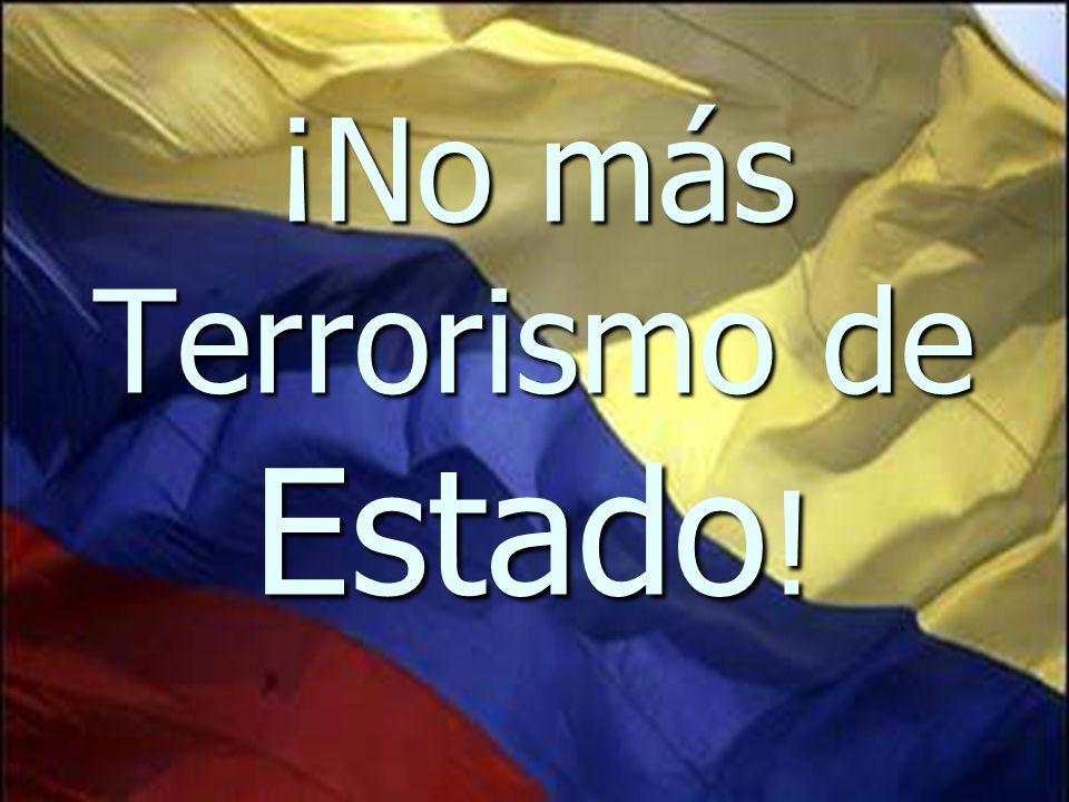 ¡No más Terrorismo de Estado !