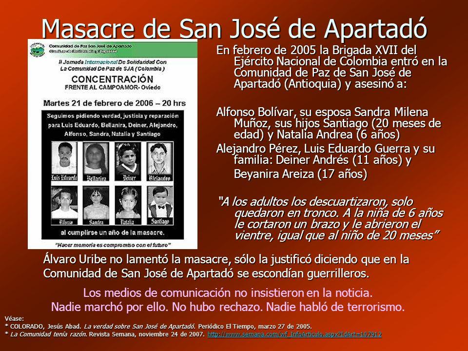 Masacre de San José de Apartadó En febrero de 2005 la Brigada XVII del Ejército Nacional de Colombia entró en la Comunidad de Paz de San José de Apart