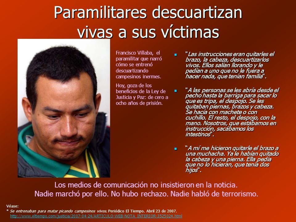 Diez mil fosas paramilitares Estas personas fueron secuestradas, torturadas, asesinadas y desaparecidas.