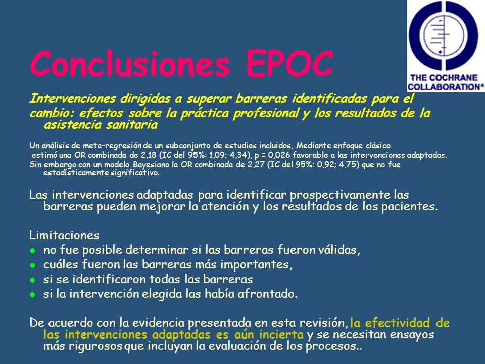 Conclusiones EPOC Intervenciones dirigidas a superar barreras identificadas para el cambio: efectos sobre la práctica profesional y los resultados de