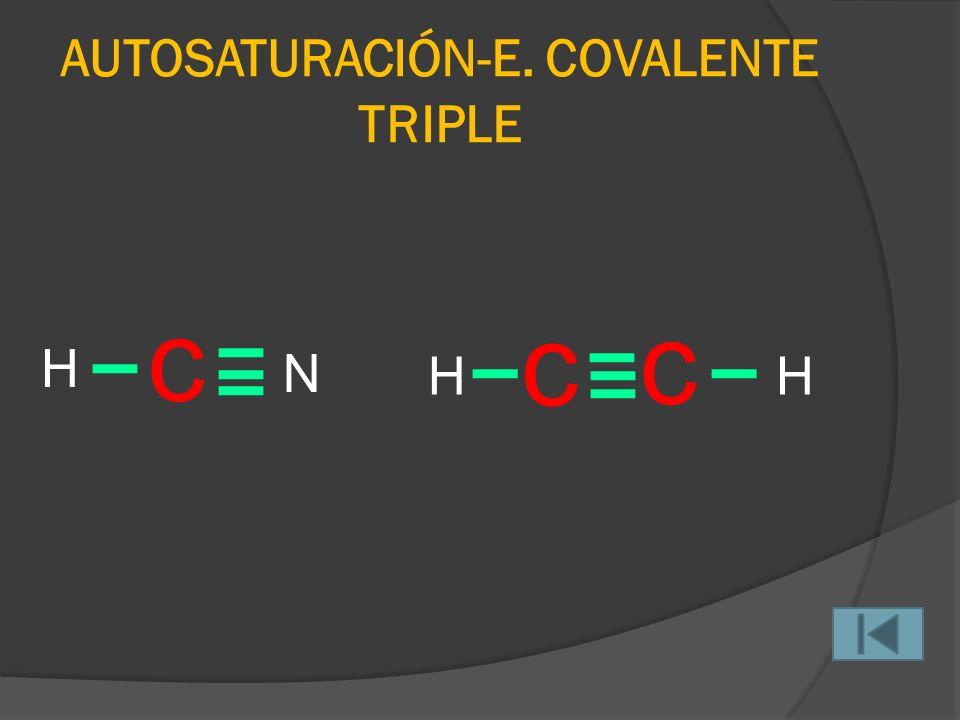 AUTOSATURACIÓN - E. COVALENTE DOBLE c H H O c H H c H H