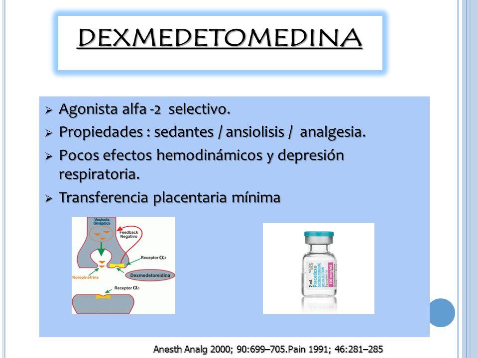 Agonista alfa -2 selectivo. Agonista alfa -2 selectivo. Propiedades : sedantes / ansiolisis / analgesia. Propiedades : sedantes / ansiolisis / analges