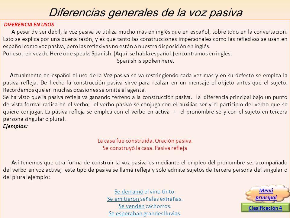 Diferencias generales de la voz pasiva DIFERENCIA EN USOS. A pesar de ser débil, la voz pasiva se utiliza mucho más en inglés que en español, sobre to
