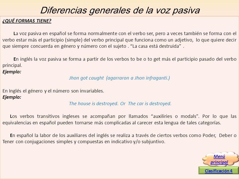Diferencias generales de la voz pasiva ¿QUÉ FORMAS TIENE? La voz pasiva en español se forma normalmente con el verbo ser, pero a veces también se form