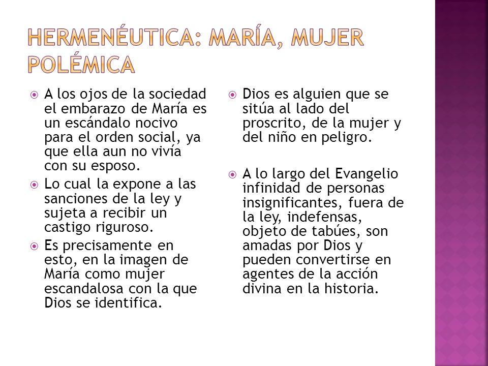 A los ojos de la sociedad el embarazo de María es un escándalo nocivo para el orden social, ya que ella aun no vivía con su esposo.