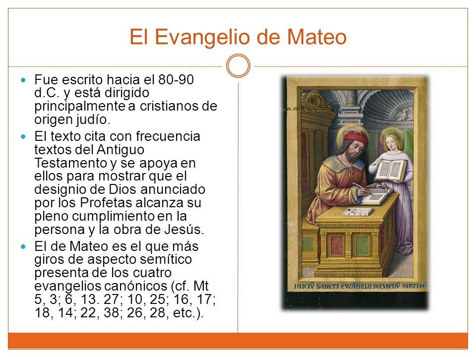 El Evangelio de Mateo Fue escrito hacia el 80-90 d.C.