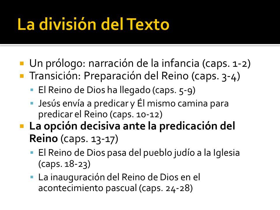 Un prólogo: narración de la infancia (caps.1-2) Transición: Preparación del Reino (caps.