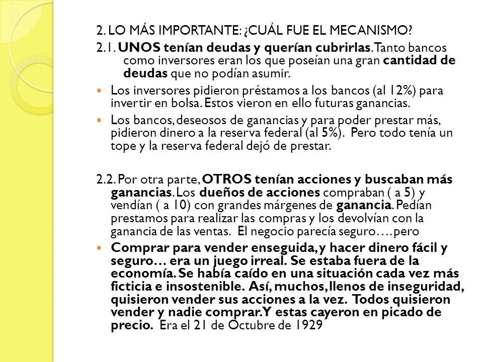 2.LO MÁS IMPORTANTE: ¿CUÁL FUE EL MECANISMO. 2.1.