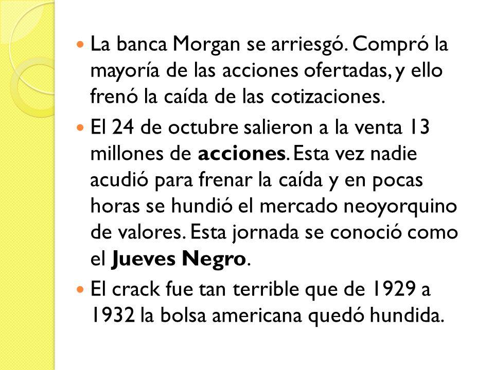 La banca Morgan se arriesgó.