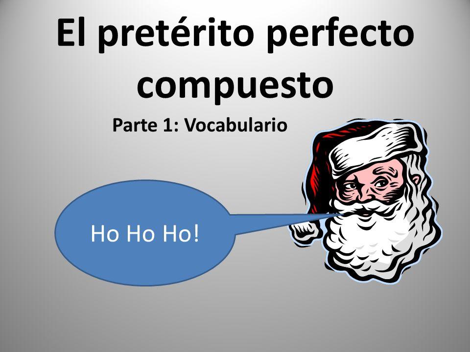 El pretérito perfecto compuesto ¿Y los verbos –er/-ir.