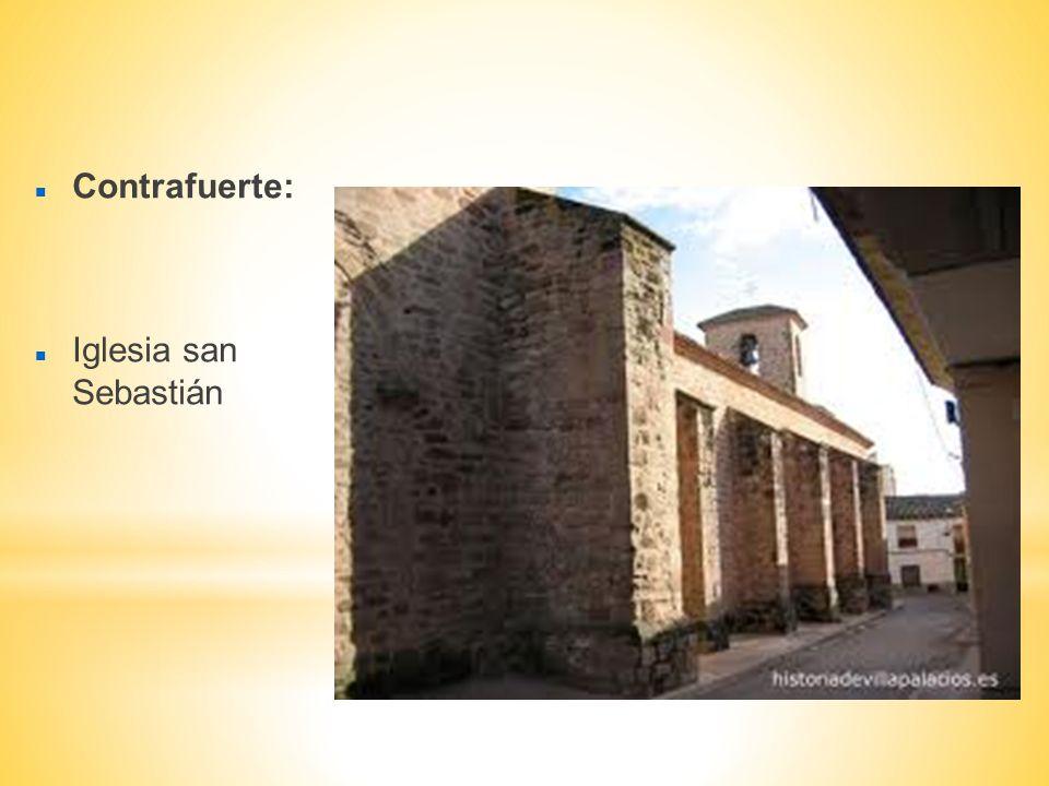 Contrafuerte: Iglesia san Sebastián