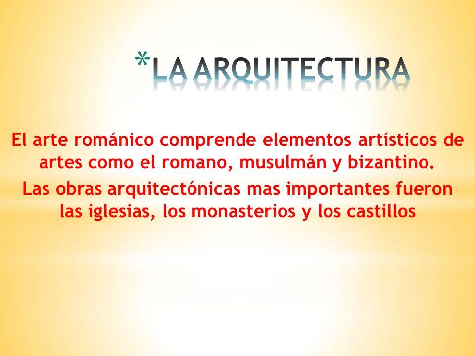 El arte románico comprende elementos artísticos de artes como el romano, musulmán y bizantino. Las obras arquitectónicas mas importantes fueron las ig
