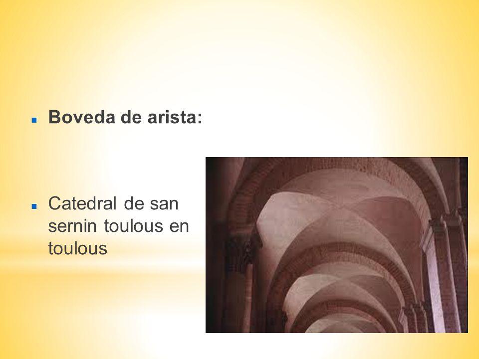 Boveda de arista: Catedral de san sernin toulous en toulous