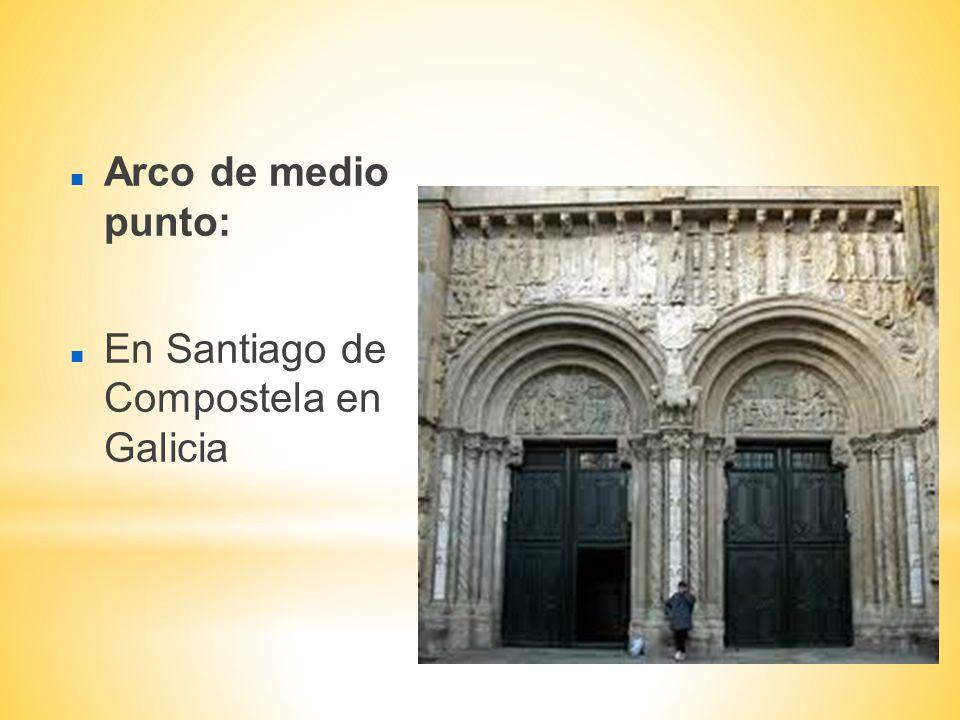Arco de medio punto: En Santiago de Compostela en Galicia