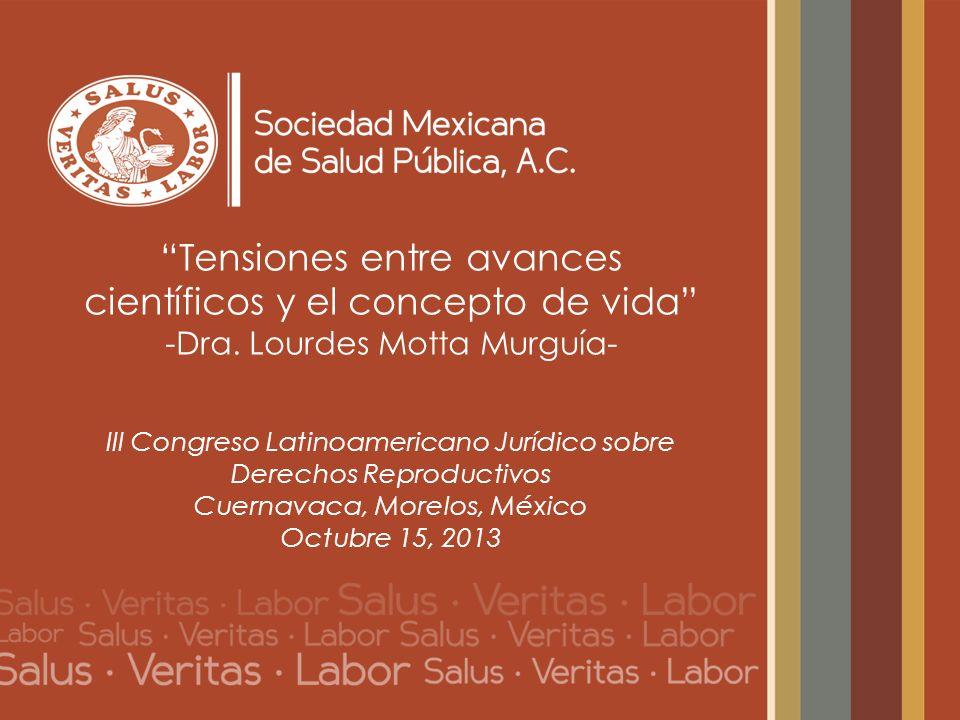 Tensiones entre avances científicos y el concepto de vida -Dra. Lourdes Motta Murguía- III Congreso Latinoamericano Jurídico sobre Derechos Reproducti