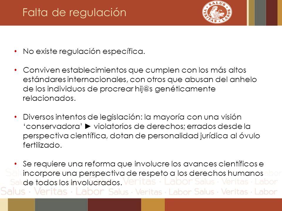 Falta de regulación No existe regulación específica. Conviven establecimientos que cumplen con los más altos estándares internacionales, con otros que