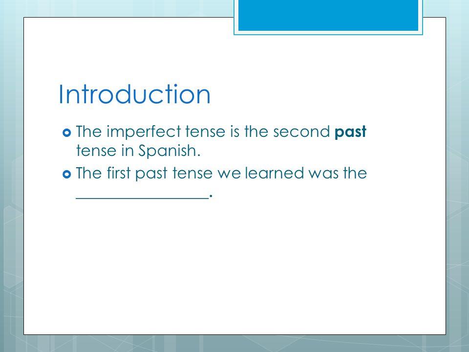 Regular –ar Verbs in the Imperfect Examples: hablar Yo habl aba Nosotros habl ábamos Tú habl abas -------- Él, ella, ud.